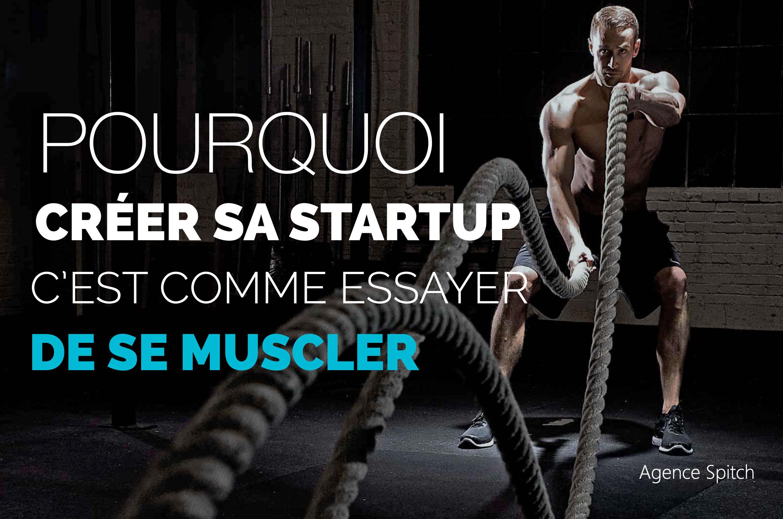 pourquoi-créer-sa-startup-c'est-comme-essayer-de-se-muscler
