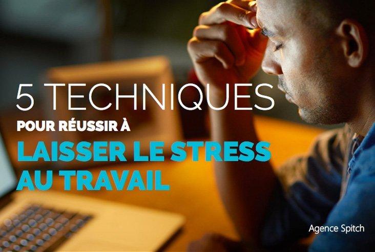 5-techniques-pour-réussir-à-laisser-le-stress-au-travail